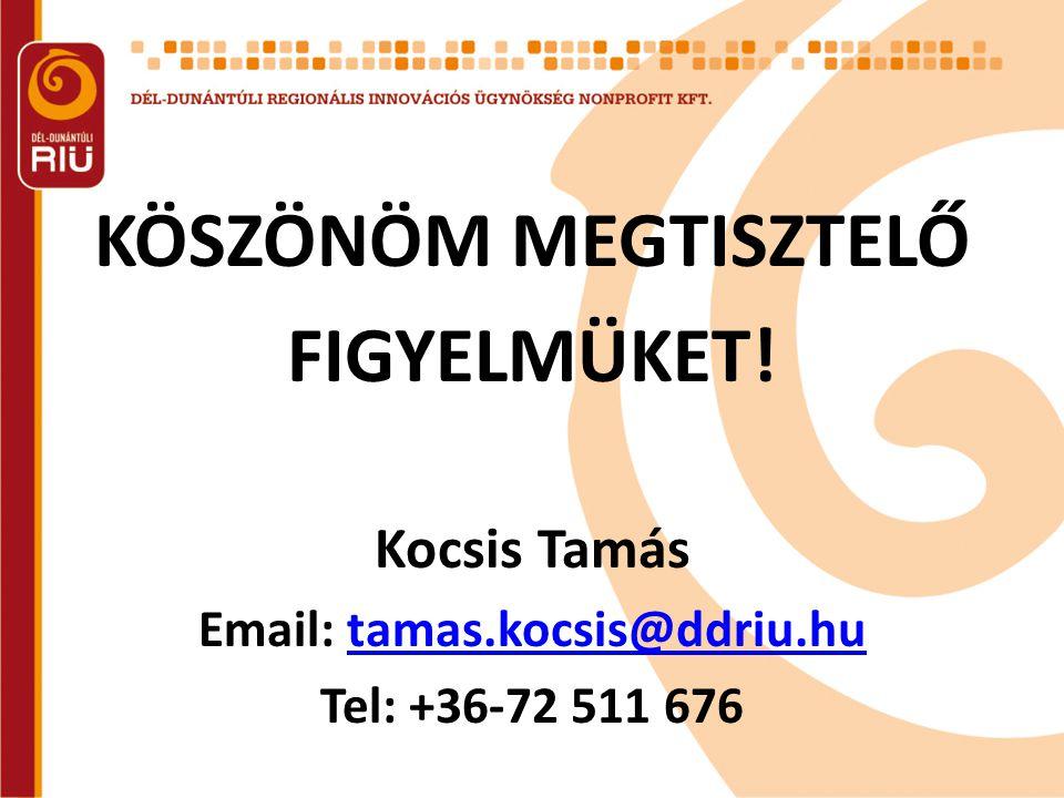 KÖSZÖNÖM MEGTISZTELŐ FIGYELMÜKET! Kocsis Tamás Email: tamas.kocsis@ddriu.hutamas.kocsis@ddriu.hu Tel: +36-72 511 676