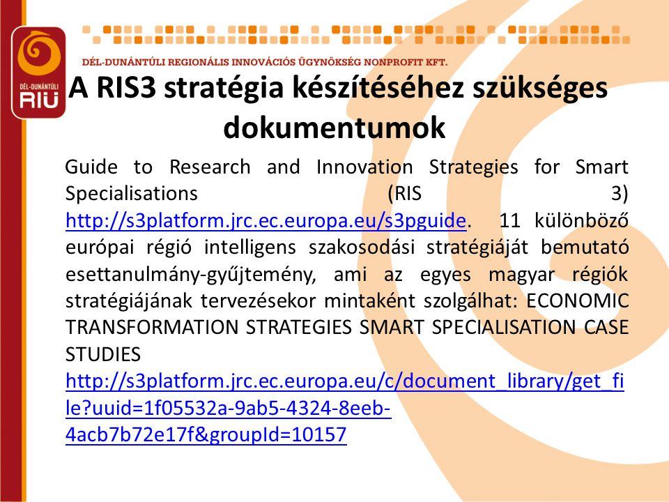A RIS3 stratégia készítéséhez szükséges dokumentumok Guide to Research and Innovation Strategies for Smart Specialisations (RIS 3) http://s3platform.j