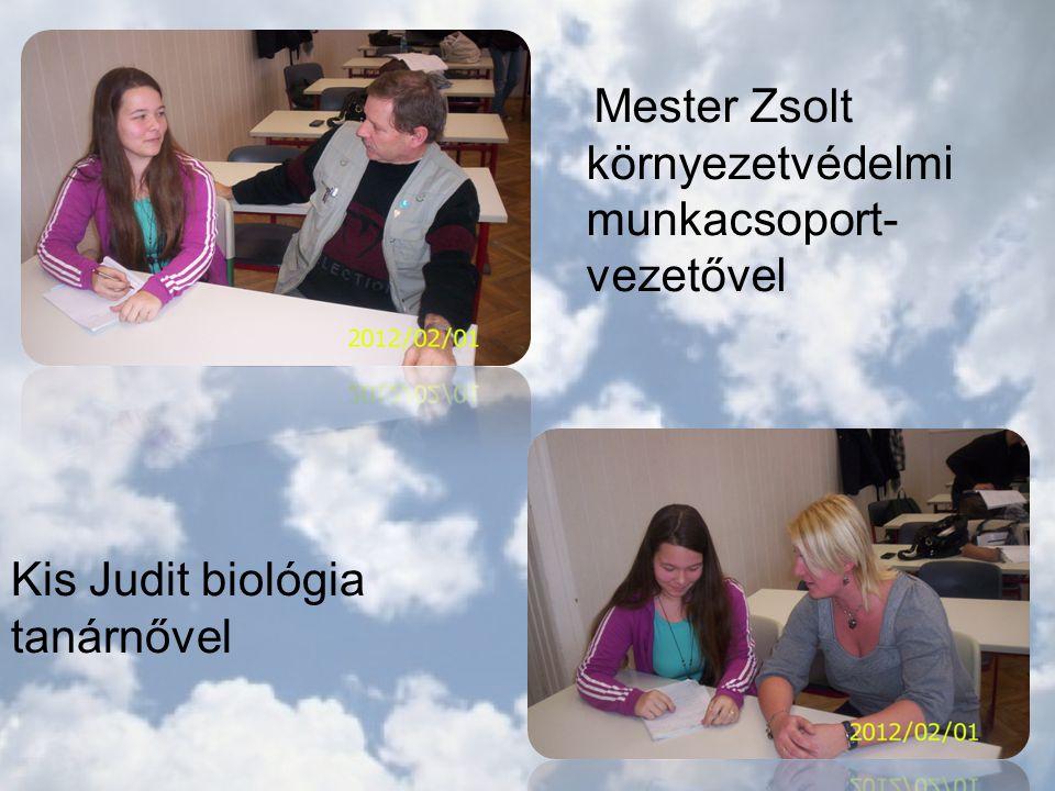 Mester Zsolt környezetvédelmi munkacsoport- vezetővel Kis Judit biológia tanárnővel
