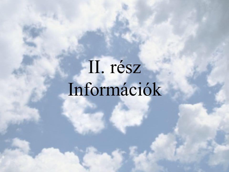 II. rész Információk