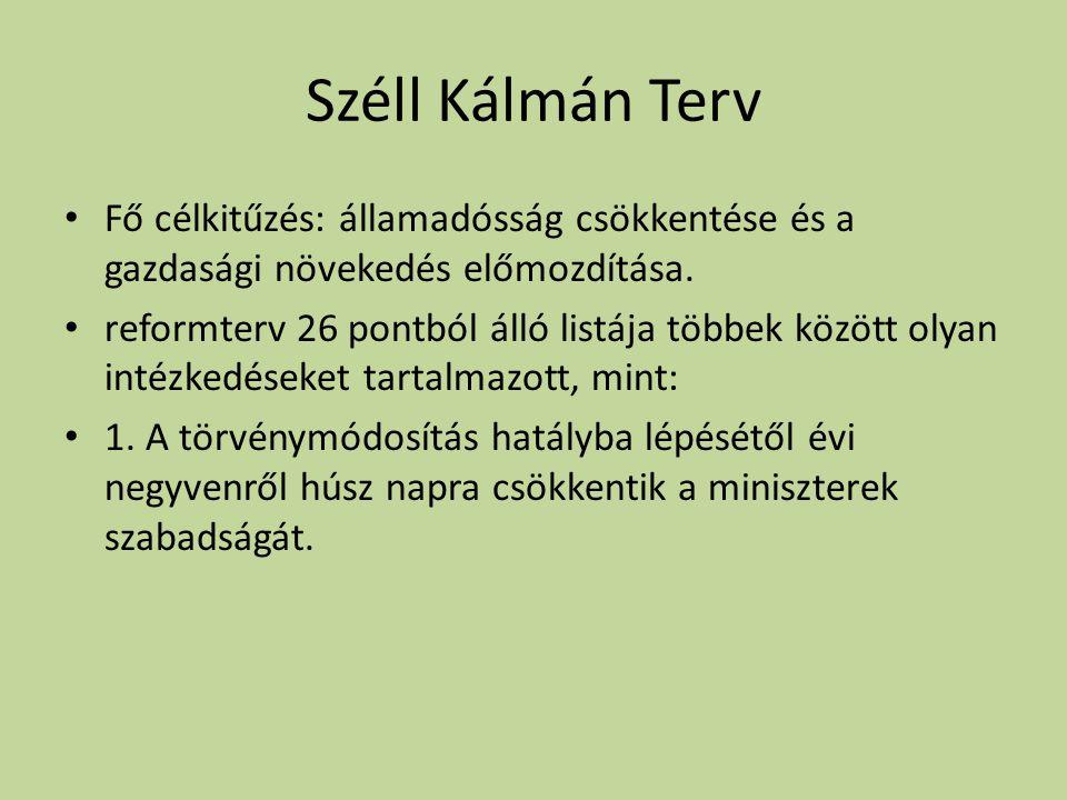 Széll Kálmán Terv • Fő célkitűzés: államadósság csökkentése és a gazdasági növekedés előmozdítása.