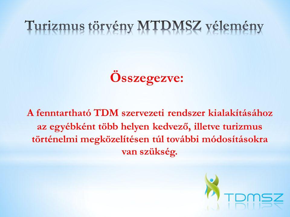 Összegezve: A fenntartható TDM szervezeti rendszer kialakításához az egyébként több helyen kedvező, illetve turizmus történelmi megközelítésen túl tov