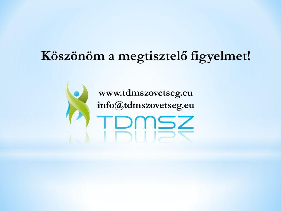 Köszönöm a megtisztelő figyelmet! www.tdmszovetseg.eu info@tdmszovetseg.eu