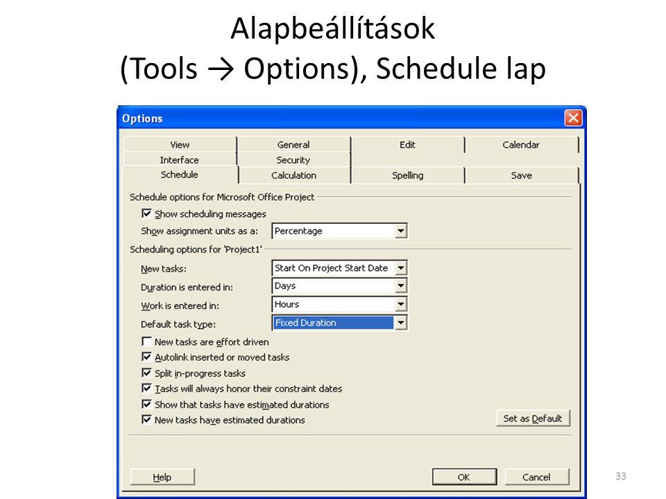 Alapbeállítások (Tools → Options), Schedule lap 33
