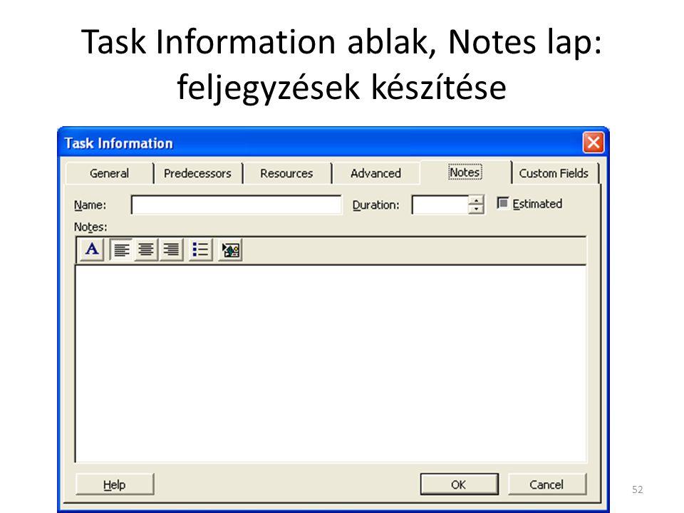 Task Information ablak, Notes lap: feljegyzések készítése 52