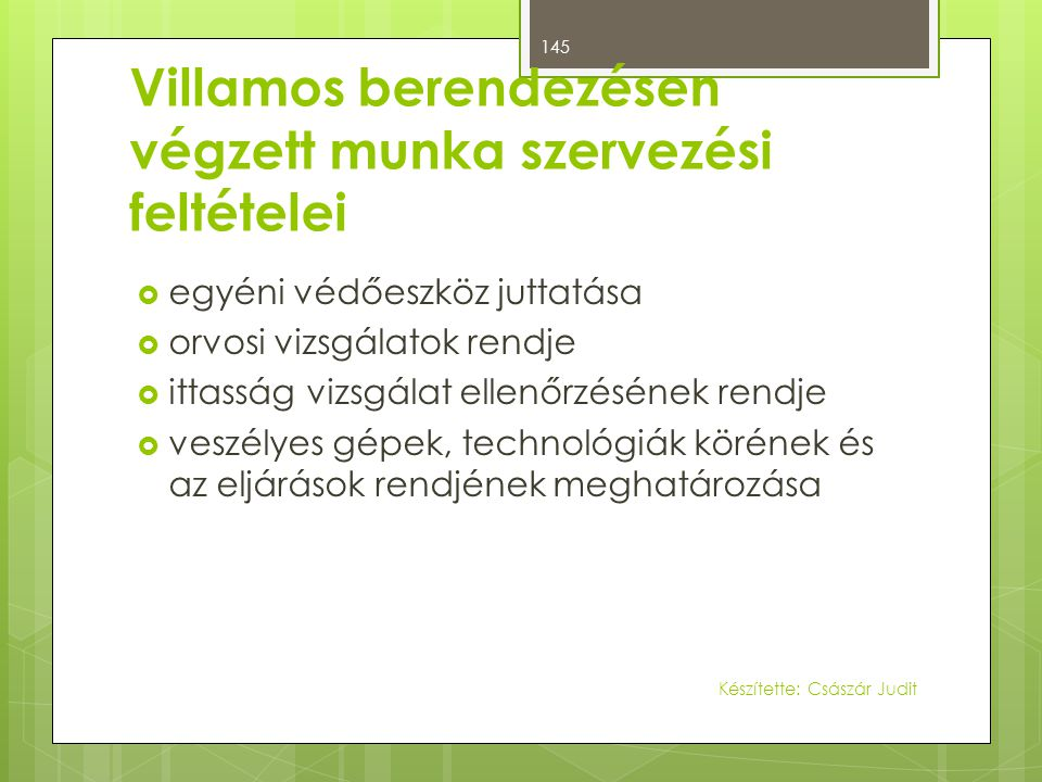 Villamos berendezésen végzett munka szervezési feltételei  egyéni védőeszköz juttatása  orvosi vizsgálatok rendje  ittasság vizsgálat ellenőrzéséne