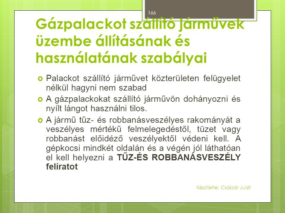 Gázpalackot szállító járművek üzembe állításának és használatának szabályai  Palackot szállító járművet közterületen felügyelet nélkül hagyni nem sza