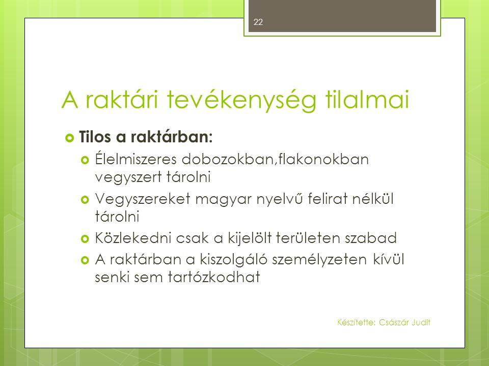 A raktári tevékenység tilalmai  Tilos a raktárban:  Élelmiszeres dobozokban,flakonokban vegyszert tárolni  Vegyszereket magyar nyelvű felirat nélkü
