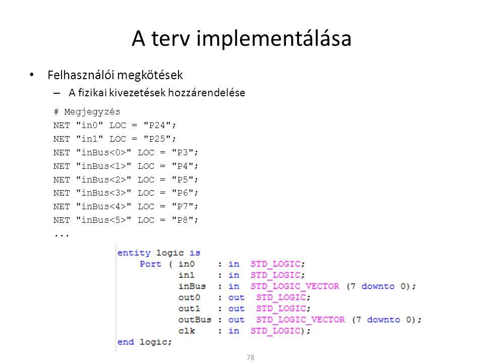 A terv implementálása • Felhasználói megkötések – A fizikai kivezetések hozzárendelése # Megjegyzés NET