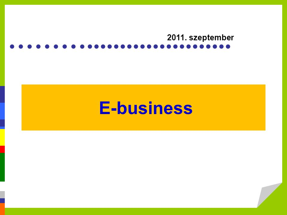 ………...................... E-business 2011. szeptember