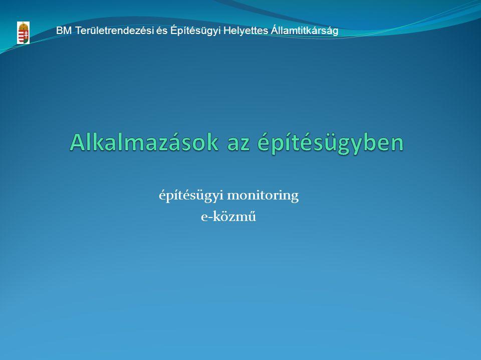 építésügyi monitoring e-közmű BM Területrendezési és Építésügyi Helyettes Államtitkárság