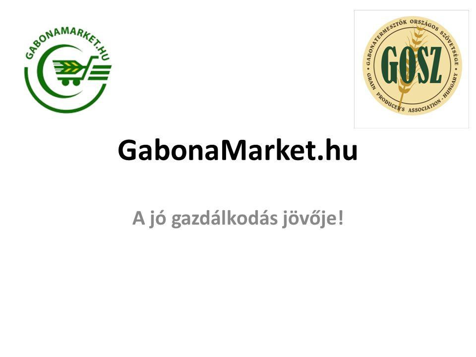 GabonaMarket.hu A jó gazdálkodás jövője!