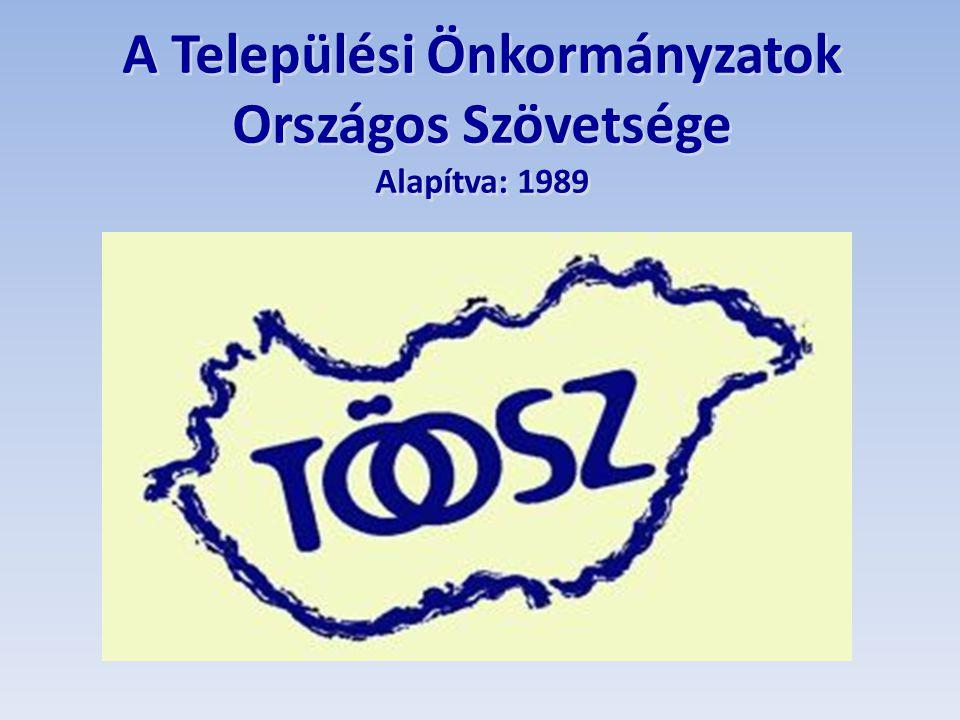 A múlt - TÖOSZ •A szövetségek közül elsőként alakult meg a Települési Önkormányzatok Országos Szövetsége (TÖOSZ) - 1989.