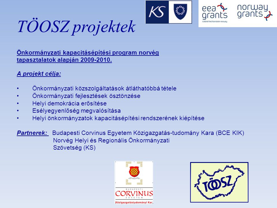 TÖOSZ projektek Önkormányzati kapacitásépítési program norvég tapasztalatok alapján 2009-2010.