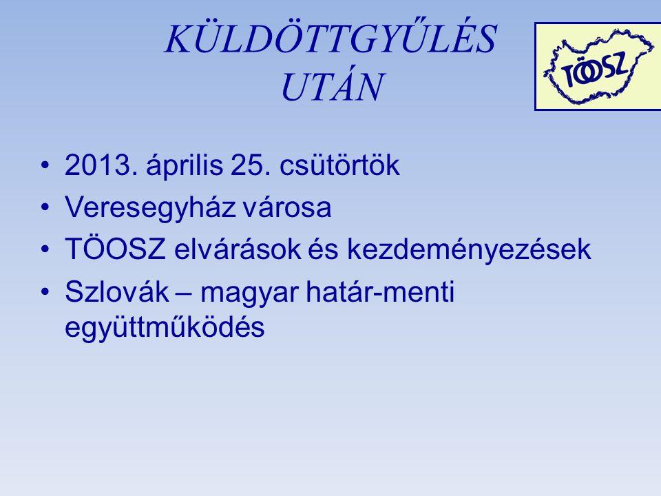 KÜLDÖTTGYŰLÉS UTÁN •2013. április 25.