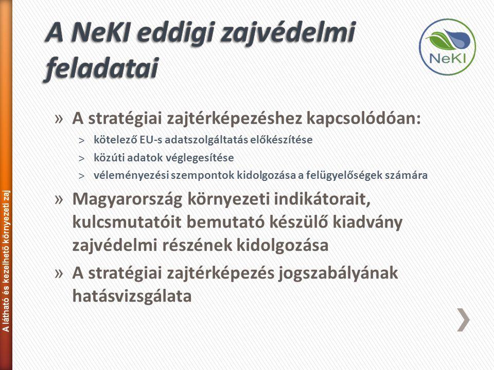 » A stratégiai zajtérképezéshez kapcsolódóan: ˃kötelező EU-s adatszolgáltatás előkészítése ˃közúti adatok véglegesítése ˃véleményezési szempontok kido