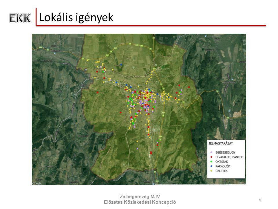 Lokális igények 6 Zalaegerszeg MJV Előzetes Közlekedési Koncepció