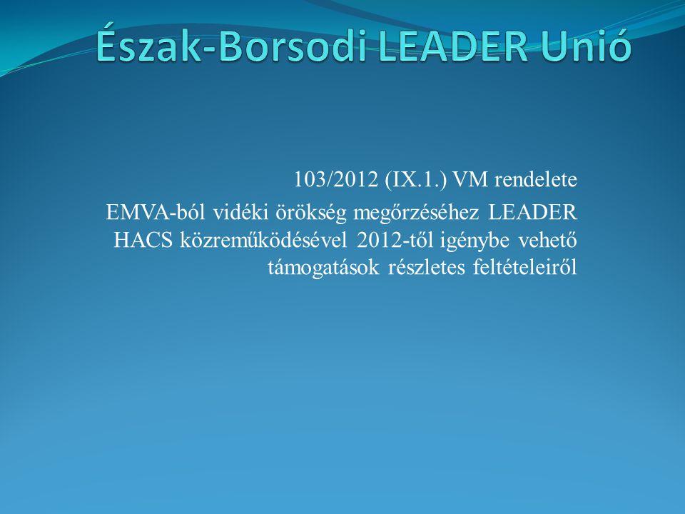 103/2012 (IX.1.) VM rendelete EMVA-ból vidéki örökség megőrzéséhez LEADER HACS közreműködésével 2012-től igénybe vehető támogatások részletes feltételeiről