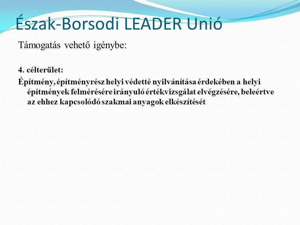 Észak-Borsodi LEADER Unió Támogatás vehető igénybe: 4.