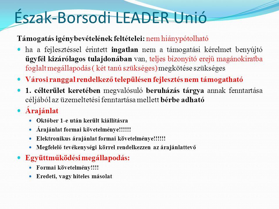 Észak-Borsodi LEADER Unió Támogatás igénybevételének feltételei:  Támogatási határozat közlésétől számított két éven belül meg kell valósítani a fejlesztést, de legkésőbb 2014.
