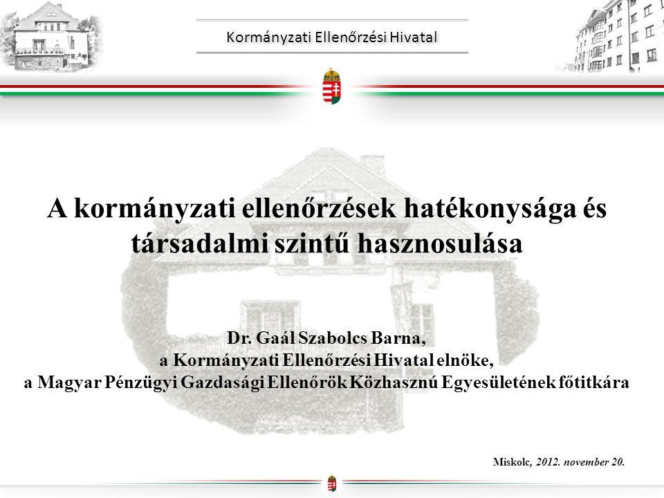 Kormányzati Ellenőrzési Hivatal A kormányzati ellenőrzések hatékonysága és társadalmi szintű hasznosulása Dr.