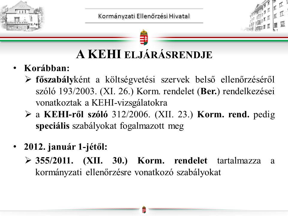 Kormányzati Ellenőrzési Hivatal A KEHI ELJÁRÁSRENDJE • Korábban:  főszabályként a költségvetési szervek belső ellenőrzéséről szóló 193/2003.