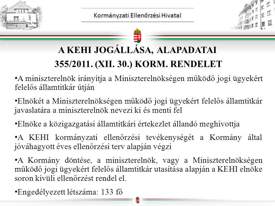 Kormányzati Ellenőrzési Hivatal A KEHI JOGÁLLÁSA, ALAPADATAI 355/2011.