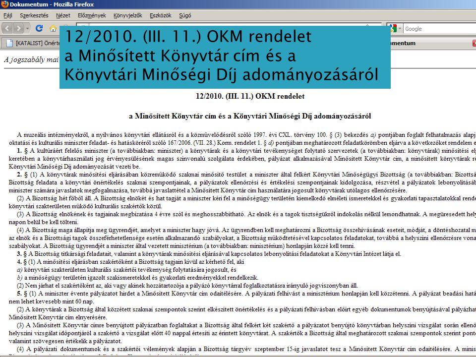 12/2010. (III. 11.) OKM rendelet a Minősített Könyvtár cím és a Könyvtári Minőségi Díj adományozásáról