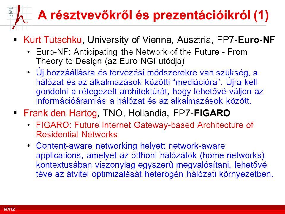 A résztvevőkről és prezentációikról (2)  Ioanna Papafilli, Athens University of Economics and Business, FP7 ‐ SmoothIT •SmoothIT: Simple Economic Management Approaches of Overlay Traffic in Heterogeneous Internet Topologies •Economic Traffic Management.