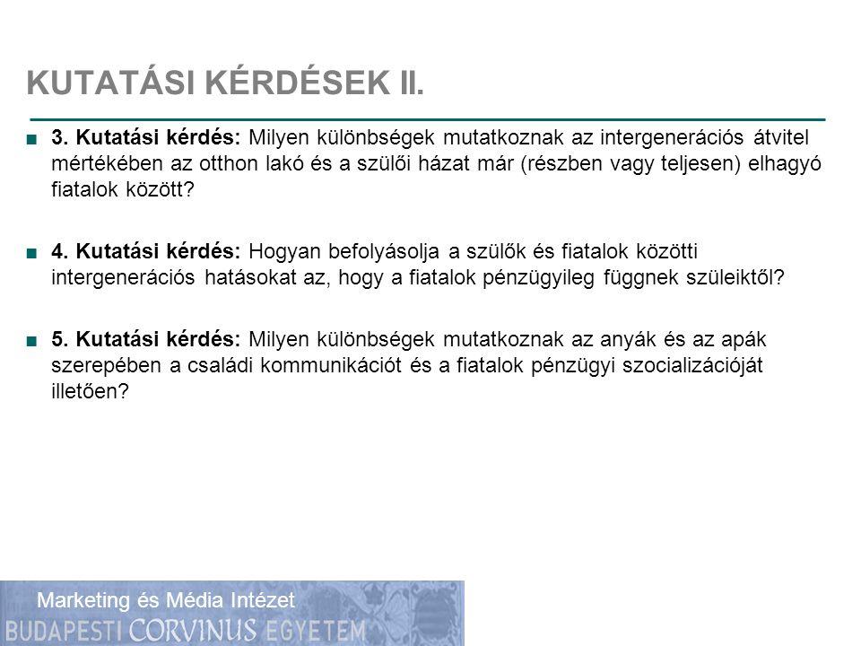 Gazdálkodástudományi Kar Marketing és Média Intézet KUTATÁSI KÉRDÉSEK II.