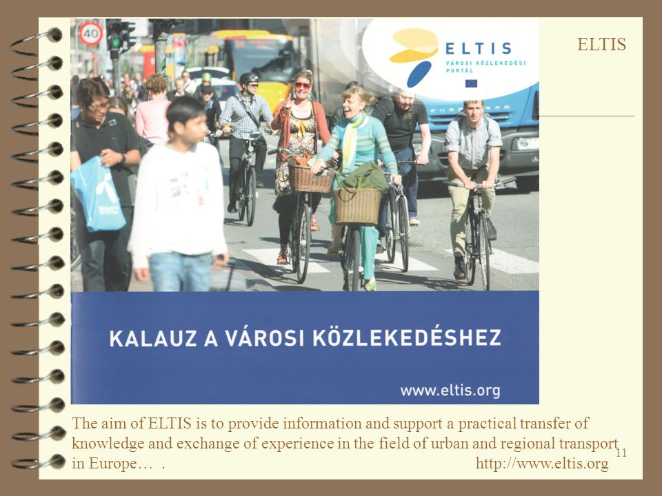 11. The aim of ELTIS is to provide information and support a practical transfer of knowledge and exchange of experience in the field of urban and regi