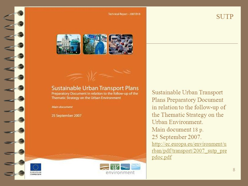 8 Sustainable Urban Transport Plans Preparatory Document in relation to the follow-up of the Thematic Strategy on the Urban Environment. Main document
