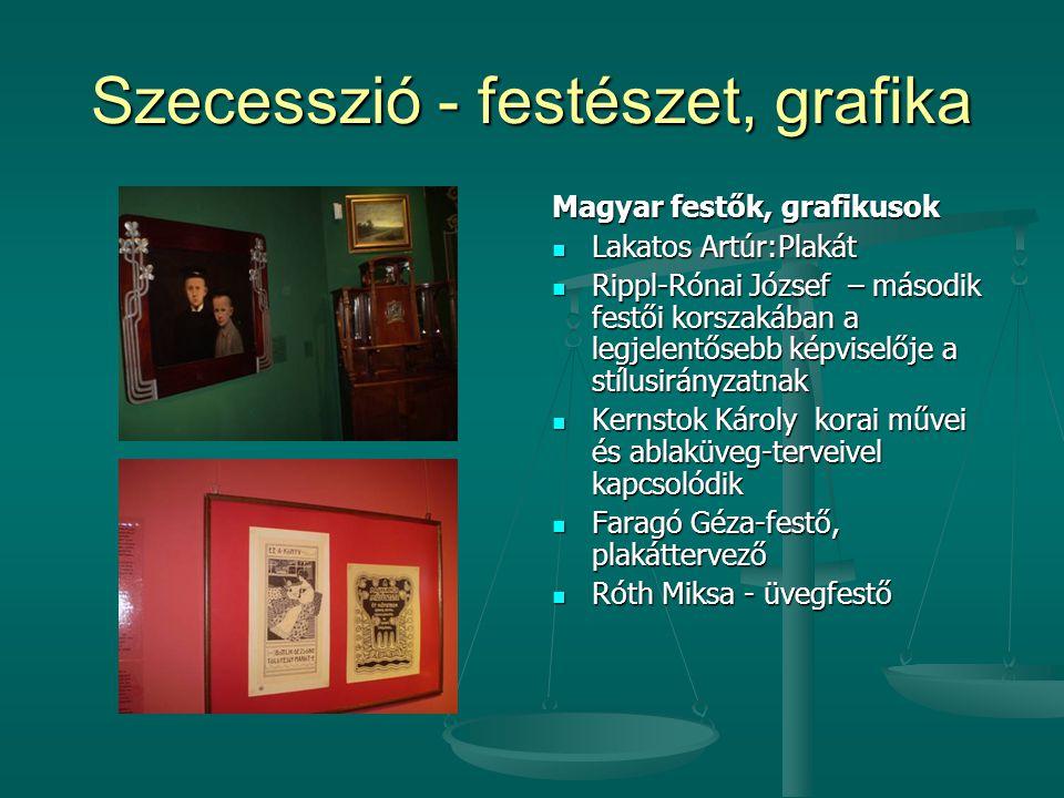 Szecesszió - festészet, grafika Magyar festők, grafikusok  Lakatos Artúr:Plakát  Rippl-Rónai József – második festői korszakában a legjelentősebb ké