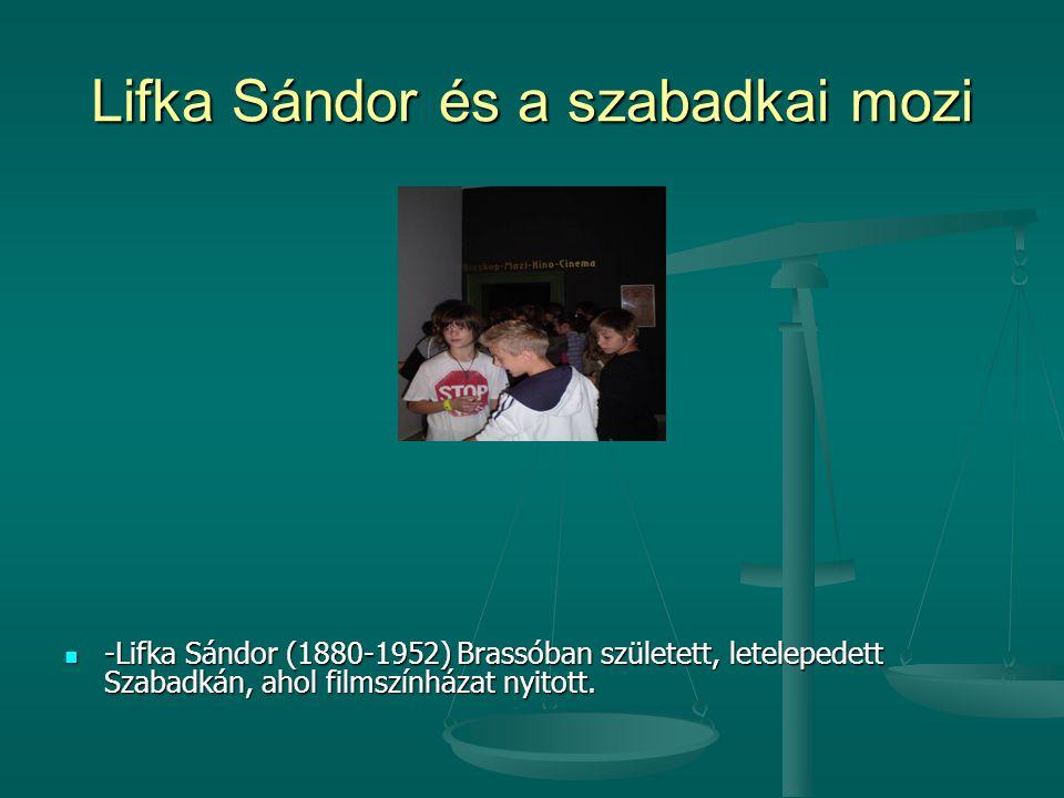 Lifka Sándor és a szabadkai mozi  -Lifka Sándor (1880-1952) Brassóban született, letelepedett Szabadkán, ahol filmszínházat nyitott.