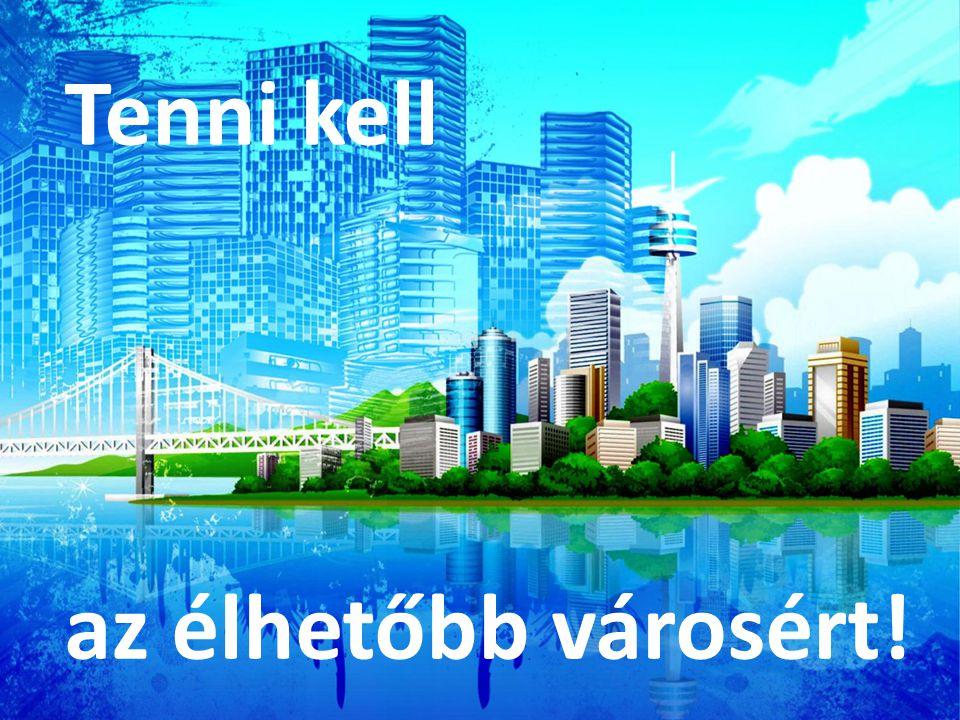 Tenni kell az élhetőbb városért!