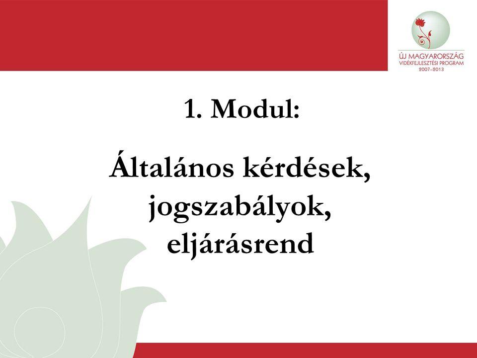 1. Modul: Általános kérdések, jogszabályok, eljárásrend