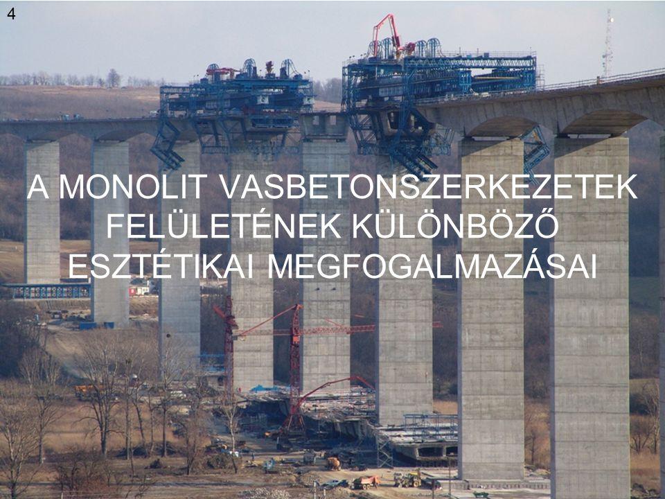 H&V Plusz Építőipari Kft A MONOLIT VASBETONSZERKEZETEK FELÜLETÉNEK KÜLÖNBÖZŐ ESZTÉTIKAI MEGFOGALMAZÁSAI 4