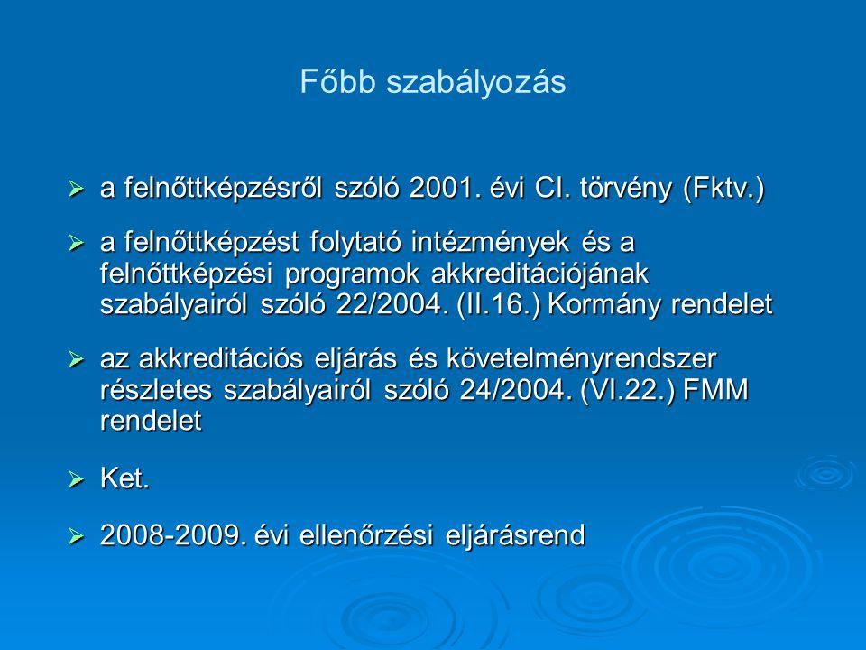 Főbb szabályozás  a felnőttképzésről szóló 2001. évi CI.