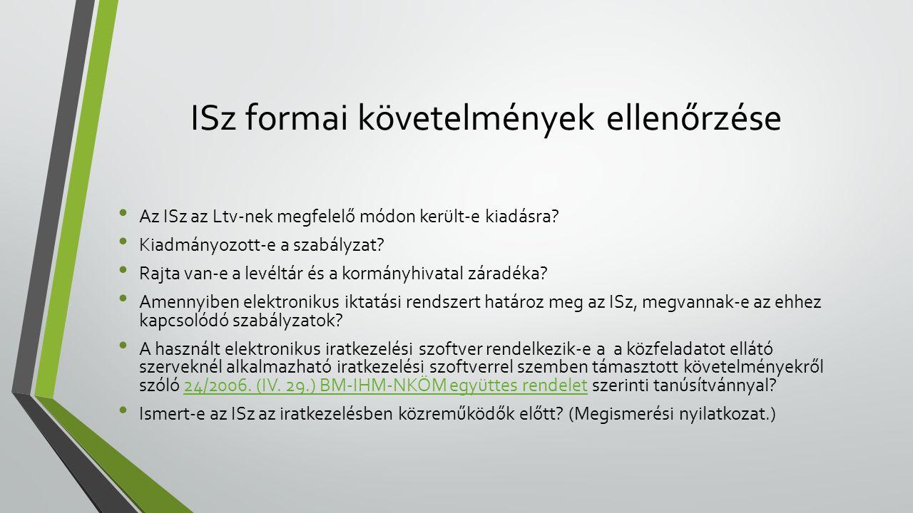 ISz formai követelmények ellenőrzése • Az ISz az Ltv-nek megfelelő módon került-e kiadásra.
