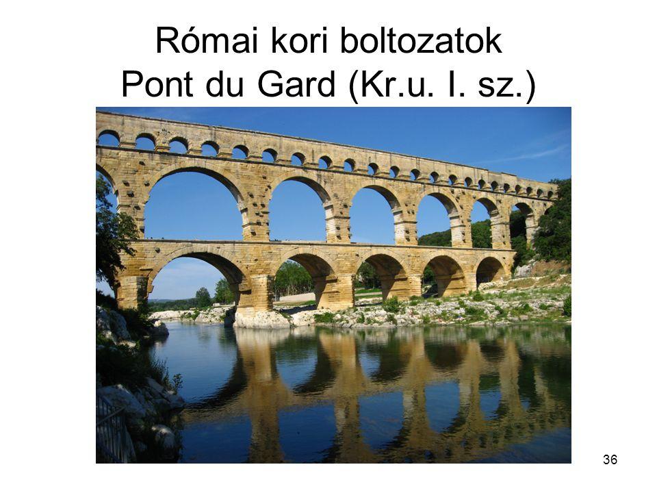 36 Római kori boltozatok Pont du Gard (Kr.u. I. sz.)