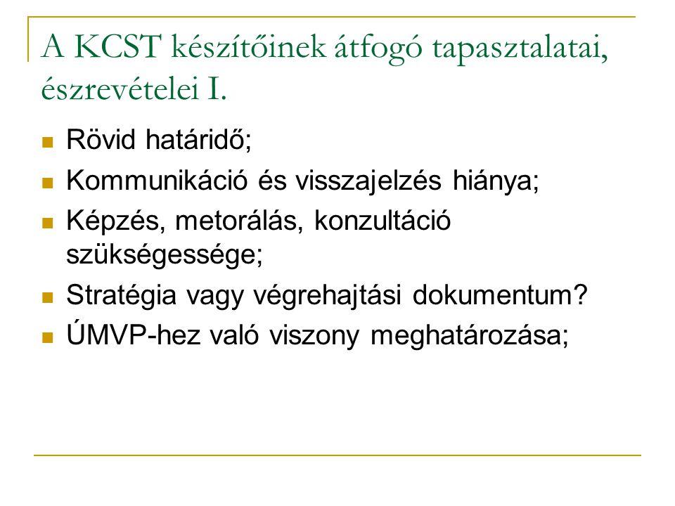 A KCST készítőinek átfogó tapasztalatai, észrevételei I.