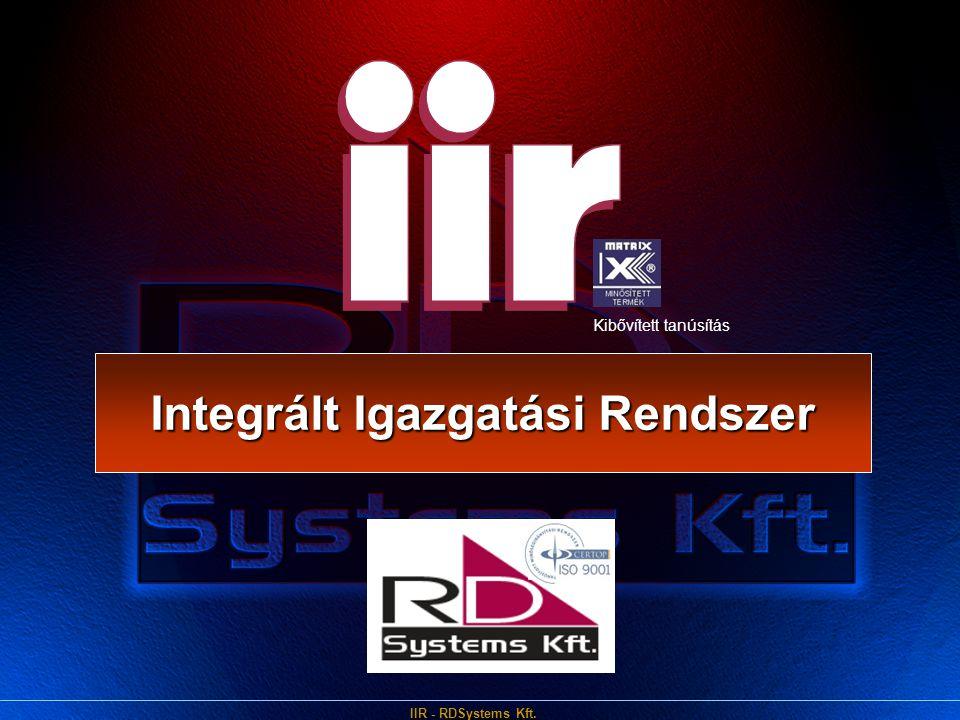 IIR - RDSystems Kft. Integrált Igazgatási Rendszer Kibővített tanúsítás