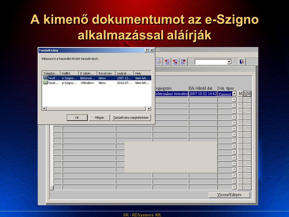 IIR - RDSystems Kft. A kimenő dokumentumot az e-Szigno alkalmazással aláírják