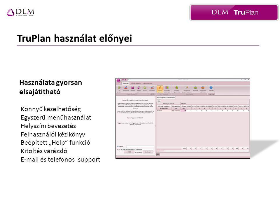 """Használata gyorsan elsajátítható Könnyű kezelhetőség Egyszerű menühasználat Helyszíni bevezetés Felhasználói kézikönyv Beépített """"Help funkció Kitöltés varázsló E-mail és telefonos support"""
