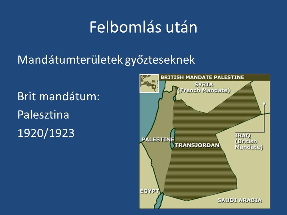 Felbomlás után Mandátumterületek győzteseknek Brit mandátum: Palesztina 1920/1923