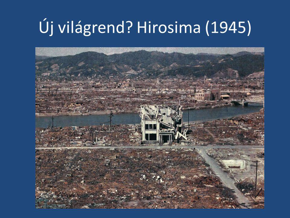 Új világrend? Hirosima (1945)