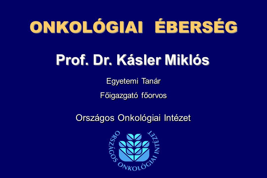 ONKOLÓGIAI ÉBERSÉG Országos Onkológiai Intézet Prof.