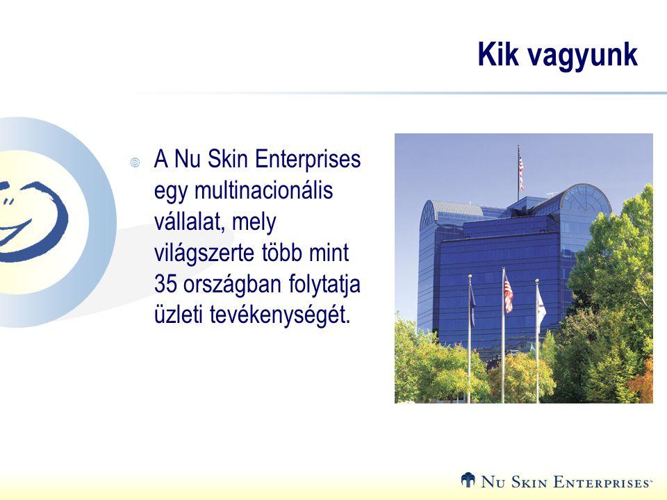 Kik vagyunk  A Nu Skin Enterprises egy multinacionális vállalat, mely világszerte több mint 35 országban folytatja üzleti tevékenységét.
