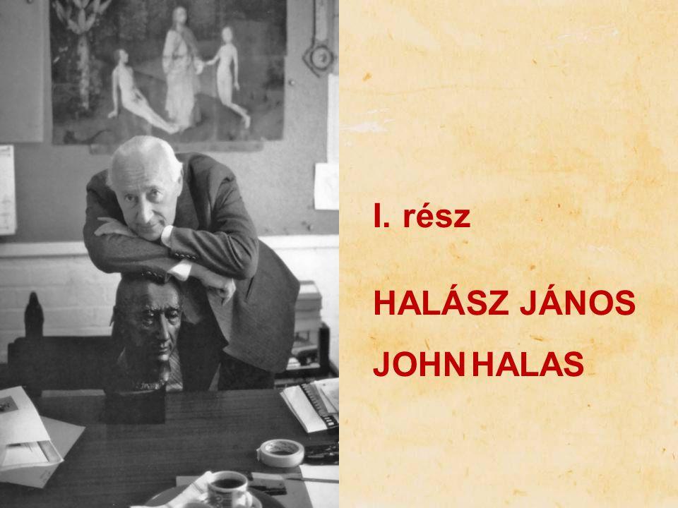 I.rész HALÁSZ JÁNOS JOHN HALAS
