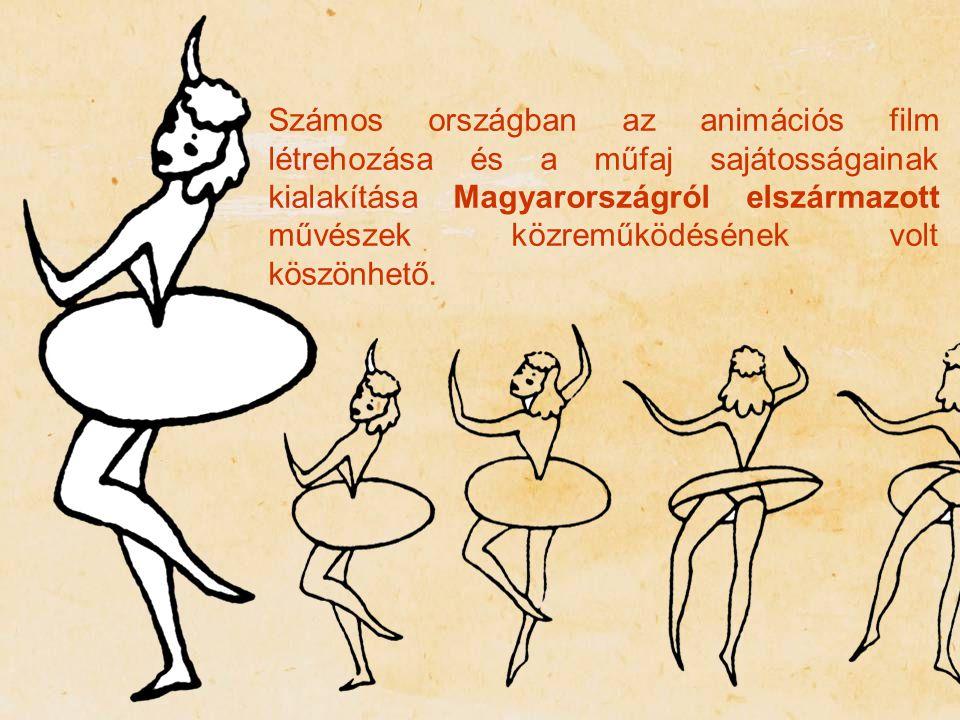 Számos országban az animációs film létrehozása és a műfaj sajátosságainak kialakítása Magyarországról elszármazott művészek közreműködésének volt kösz